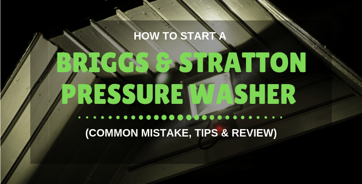 How to Start a Briggs and Stratton Pressure Washer